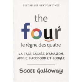 The Four, le règne des quatre : la face cachée d'Amazon, Apple, Facebook et Google