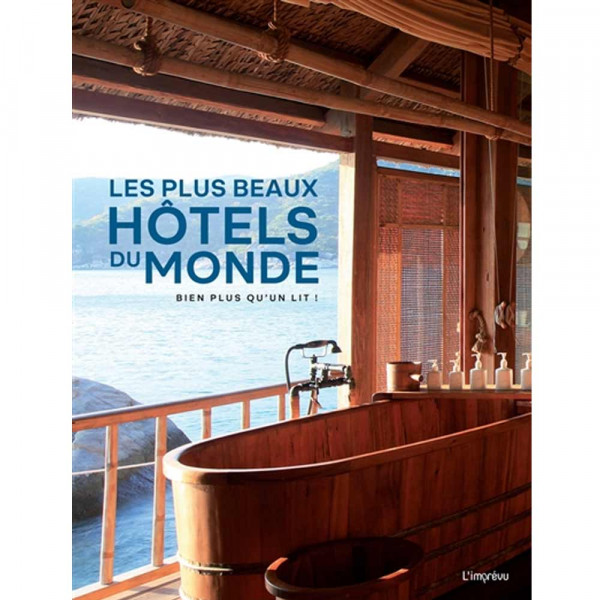The most beautiful hotels in the world: much more than a bed!
